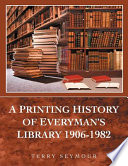 A Printing History Of Everyman S Library 1906 1982