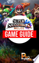Super Smash Bros Melee Game Guide