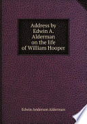Address by Edwin A  Alderman on the life of William Hooper