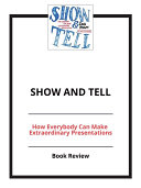 download ebook show and tell: how everybody can make extraordinary presentations pdf epub