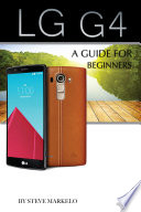LG G4  A Guide For Beginners