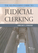 The All Inclusive Guide to Judicial Clerking