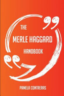 The Merle Haggard Handbook   Everything You Need to Know about Merle Haggard