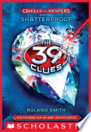 The 39 Clues: Cahills vs. Vespers Book 4: Shatterproof by Roland Smith