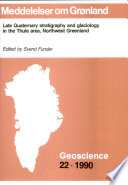 Late Quaternary Stratigraphy and Glaciology in the Thule Area  Northwest Greenland
