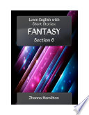 Learn English with Short Stories  Fantasy   Section 6
