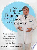 When Tumor Is the Rumor and Cancer Is the Answer In Context Our Biggest Fear Our