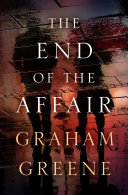 The End of the Affair World War Ii London Is Undeniably