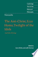 Nietzsche  The Anti Christ  Ecce Homo  Twilight of the Idols