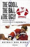 The Good  the Bad    the Ugly  Detroit Red Wings