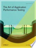The Art of Application Performance Testing Mission Critical Applications For Scalability And Performance Before They Re