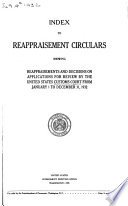 Index to Reappraisement Circulars Showing Reappraisements and Decisions on Applications for Review by the United States Customs Court from ...