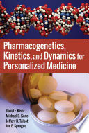 Pharmacogenetics  Kinetics  and Dynamics for Personalized Medicine
