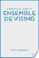A Practical Guide to Ensemble Devising