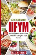 Iifym And Flexible Dieting Cookbook