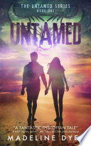 Untamed : world where addiction is encouraged, one girl...