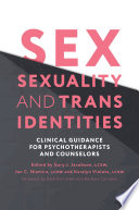 Sex Sexuality And Trans Identities