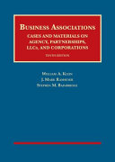 Business Associations  Cases and Materials on Agency  Partnerships  Llcs  and Corporations
