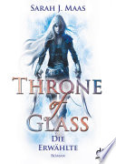 Throne of Glass 1   Die Erw  hlte