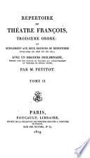 R  pertoire du Th    tre Fran  ois  troisi  me ordre  ou  Suppl  ment aux deux   ditions du R  pertoire publi  es en 1803 et en 1817  avec un discours pr  liminaire  tenant lieu des notices et examens qui appartiennent au th    tre du second ordre  Par M  Petitot