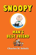 Snoopy, Man's Best Friend : than snoopy. loyal and true, he'll stick by...