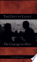 The Gift to Listen  the Courage to Hear