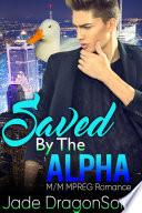 Saved By The Alpha  M M MPREG Paranormal Romance