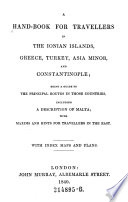 A Handbook For Travellers In The Ionian Islands, Greece, Turkey, Asia Minor, And Constantinople (etc.) : ...