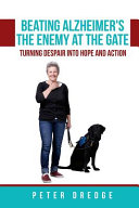 Beating Alzheimer's, The Enemy At The Gate : adult family, a growing business, excellent health...