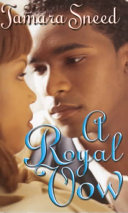 A Royal Vow : planned out for him, including who he marries....