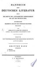 Handbuch der deutschen Literatur seit der Mitte des achtzehnten Jahrhunderts bis auf die neueste Zeit