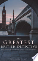 THE GREATEST BRITISH DETECTIVES   Boxed Set  190  Murder Mysteries  Thrillers   Crime Stories  Illustrated Edition