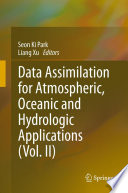 Data Assimilation For Atmospheric Oceanic And Hydrologic Applications book