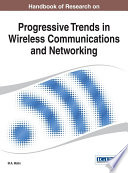 Handbook of Research on Progressive Trends in Wireless Communications and Networking