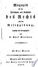 Magazin f  r die philosophie und geschichte des rechts und der gesetzgebung