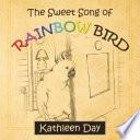 The Sweet Song of Rainbow Bird