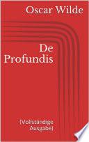 De Profundis  Vollst  ndige Ausgabe
