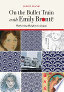 On The Bullet Train With Emily Brontë : the popularity that emily brontë's novel wuthering heights...