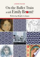 On The Bullet Train With Emily Brontë : the popularity that emily brontë's novel...