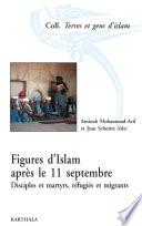 Figures d'Islam après le 11 septembre. Disciples et martyrs, réfugiés et migrants