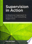 Supervision In Action  A Relational Approach To Coaching And Consulting Supervision