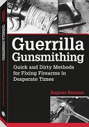 Guerrilla Gunsmithing