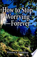 How to Stop Worrying  Forever