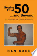 Getting Fit at 50    and Beyond