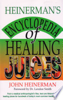 Heinerman S Encyclopedia Of Healing Juices