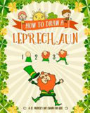 How To Draw A Leprechaun A St Patrick S Day Charm For Kids