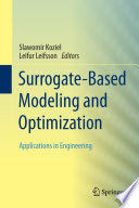 Surrogate Based Modeling and Optimization