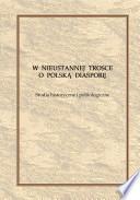 W nieustannej trosce o polską diasporę