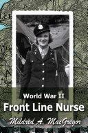 World War II Front Line Nurse