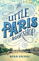 The Little Paris Bookshop : on a beautifully restored barge on the seine,...